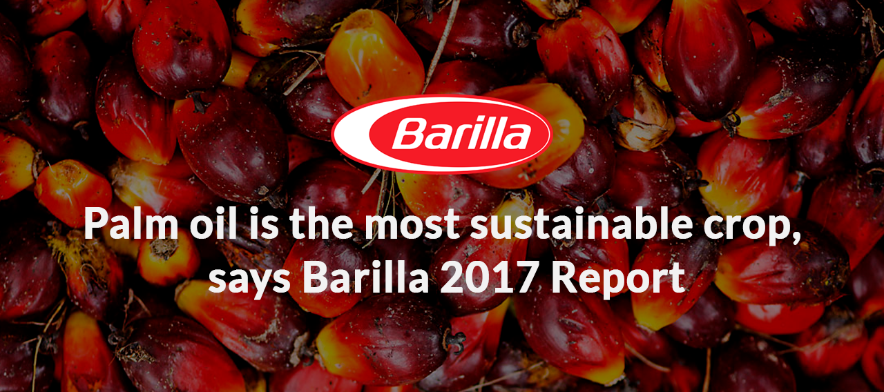 "Barilla's contradiction <br><font size=""5"">Palm oil is the most sustainable crop, says Barilla 2017 Report</font>"